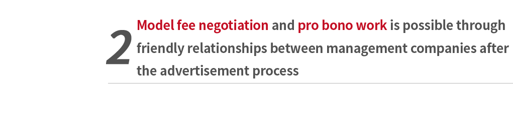 Model fee negotiation and pro bono work is possible through friendly relationships between management companies after the advertisement process